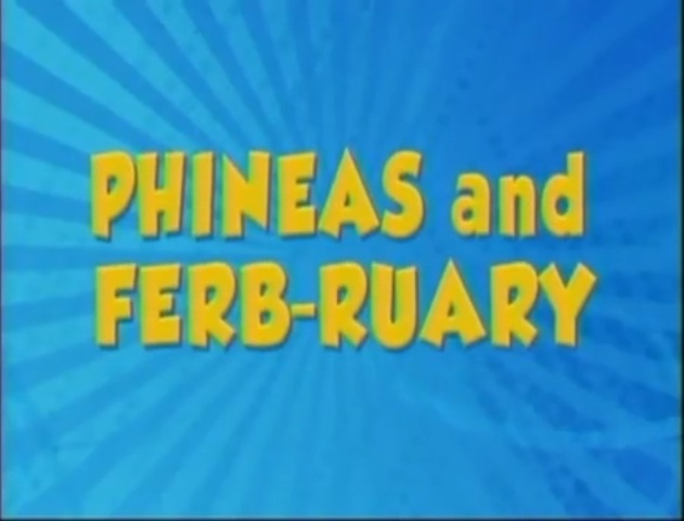 Phineas and Ferb-ruary