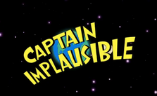 Captain Implausible
