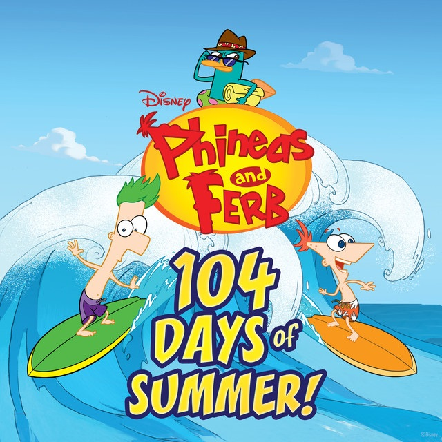 Phineas and Ferb: 104 Days of Summer!