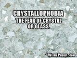 Crystallophobia