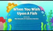 When You Wish Upon A Fish