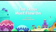 The Show Must Flow On
