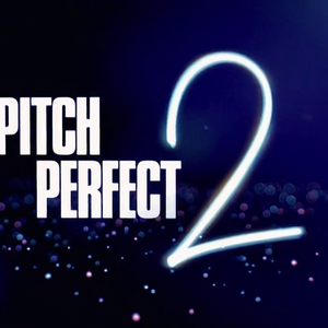 Pitch Perfect 2 Title Card.png