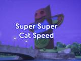 Super Super Cat Speed