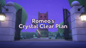Romeo's Crystal Clear Plan Title Card.png