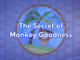 The Secret of Monkey Goodness