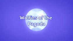 Wolfies of the Pagoda Title Card.PNG