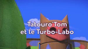 Tatouro'Tom et le Turbo-Labo title card.jpg
