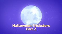 Halloween Tricksters Part 2 Title Card.png