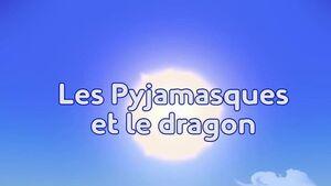 Les Pyjamasques et le dragon title card.jpg