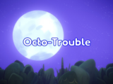 Octo-Trouble