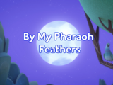 By My Pharaoh Feathers