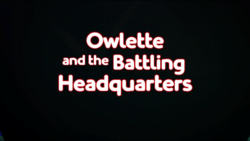Owlette and the Battling Headquarters.png