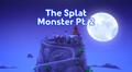 Thesplatmonsterpt2