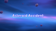 Asteroid Accident title card