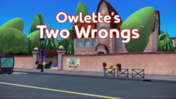 Owlette's Two Wrongs.png