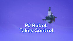 PJ Robot Takes Control title card.jpeg