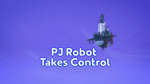 PJ Robot Takes Control title card.jpeg