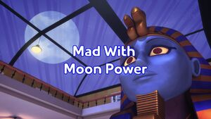 Mad With Moon Power title card.jpg