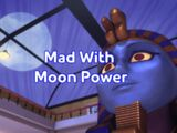 Mad With Moon Power