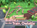 Blame it on the Train, Owlette/Quotes