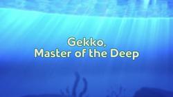 Gekko, Master of the Deep title card.png