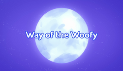 Way of the Woofy title card.png