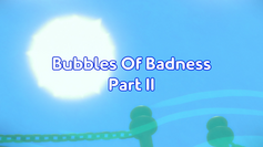 Bubbles Of Badness (Part 2) Title Card.png
