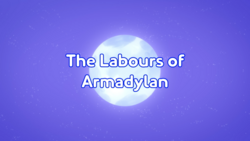 The Labours of Armadylan Title Card.png