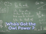 Who's Got the Owl Power?/Quotes