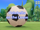 Octobella on the Loose