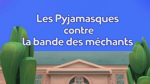 Les Pyjamasques contre la bande des méchants title card.jpg