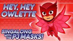 PJ_Masks_-_♪♪_Hey_Hey_Owlette_♪♪_(New_Song_2016!)