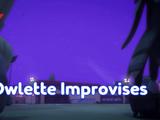 Owlette Improvises/Quotes