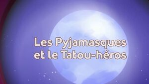 Les Pyjamasques et le tatou-héros title card.jpg