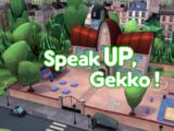 Speak UP, Gekko!/Quotes