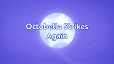Octobella Strikes Again Title Card (Better Quality).png