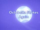 Octobella Strikes Again