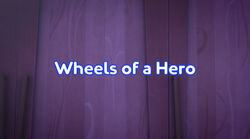 Wheels of a Hero title card.jpeg