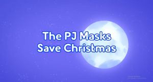 The PJ Masks Save Christmas title card.png