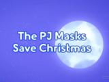 The PJ Masks Save Christmas