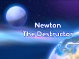 Newton The Destructor
