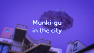 Munki-Gu in the city title card