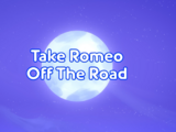 Take Romeo Off The Road/Quotes