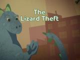 The Lizard Theft