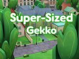 Super-Sized Gekko/Gallery