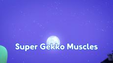 Super Gekko Muscles Title Card.png