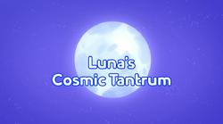 Luna's cosmic tantrum title card.PNG
