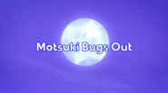 Motsuki Bugs Out title card