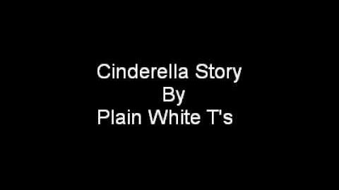 Cinderella_Story_By_Plain_White_T's